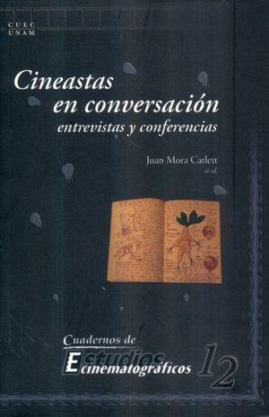 CINEASTAS EN CONVERSACION. ENTREVISTAS Y CONFERENCIAS / CUADERNOS DE ESTUDIOS CINEMATOGRAFICOS