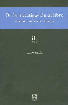 DE LA INVESTIGACION AL LIBRO. ESTUDIOS Y CRONICAS DE BIBLIOFILIA