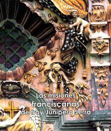 MISIONES FRANCISCANAS DE FRAY JUNIPERO SERRA, LAS / PD.