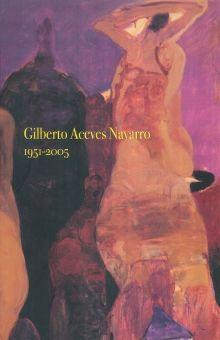 GILBERTO ACEVES NAVARRO 1951 2005