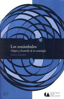 SONAMBULOS, LOS. ORIGEN Y DESARROLLO DE LA COSMOLOGIA