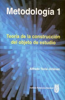 METODOLOGIA 1. TEORIA DE LA CONSTRUCCION DEL OBJETO DE ESTUDIO