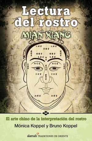 Lectura del rostro Miang Xiang. El arte chino de la interpretación del rostro