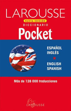 LAROUSSE DICCIONARIO POCKET ESPAÑOL INGLES / ENGLISH SPANISH