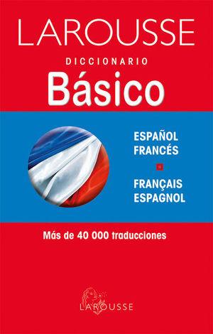 LAROUSSE DICCIONARIO BASICO ESPAÑOL FRANCES/ FRANCAIS ESPAGNOL / 2 ED.
