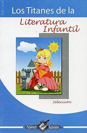 TITANES DE LA LITERATURA INFANTIL, LOS