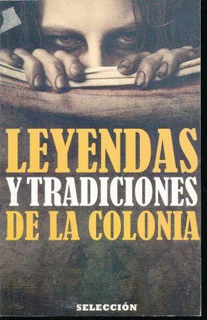 LEYENDAS Y TRADICIONES DE LA COLONIA
