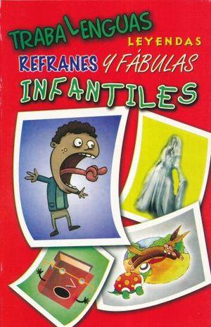 TRABALENGUAS LEYENDAS REFRANES Y FABULAS INFANTILES