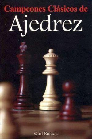 CAMPEONES CLASICOS DE AJEDREZ