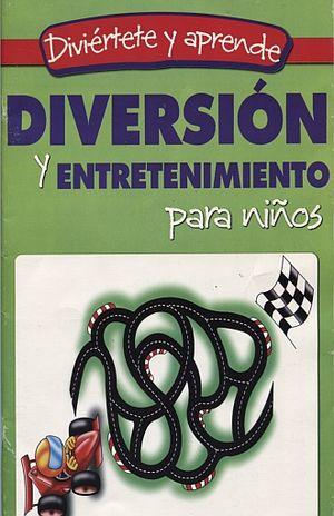 DIVERSION Y ENTRETENIMIENTO PARA NIÑOS. DIVIERTETE Y APRENDE
