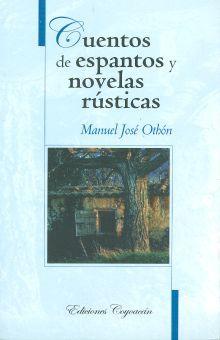CUENTOS DE ESPANTOS Y NOVELAS RUSTICAS