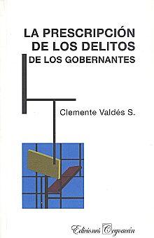 PRESCRIPCION DE LOS DELITOS DE LOS GOBERNANTES, LA