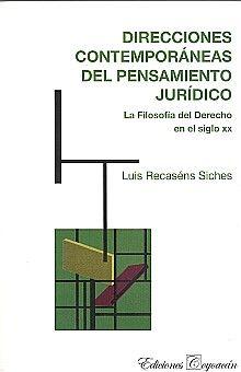 DIRECCIONES CONTEMPORANEAS DEL PENSAMIENTO JURIDICO. LA FILOSOFIA DEL DERECHO EN EL SIGLO XX