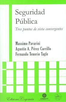 SEGURIDAD PUBLICA. TRES PUNTOS DE VISTA CONVERGENTES