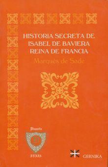 HISTORIA SECRETA DE ISABEL DE BAVIERA REYNA DE FRANCIA