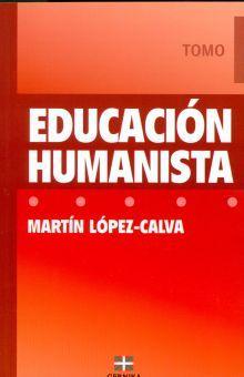 EDUCACION HUMANISTA / TOMO I