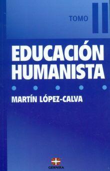 EDUCACION HUMANISTA / TOMO II