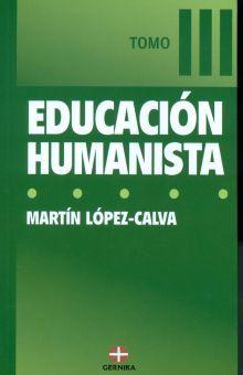 EDUCACION HUMANISTA / TOMO III