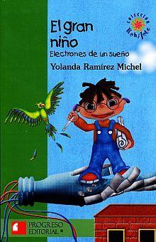 GRAN NIÑO, EL. ELECTRONES DE UN SUEÑO