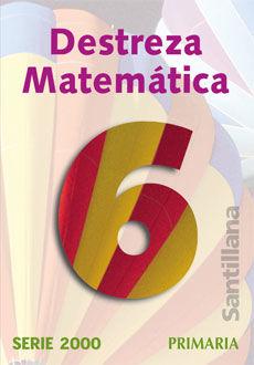 DESTREZA MATEMATICA 6. SERIE 2000 PRIMARIA