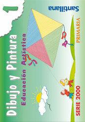DIBUJO Y PINTURA 1. SERIE 2000 PRIMARIA