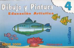 DIBUJO Y PINTURA 4. SERIE 2000 PRIMARIA