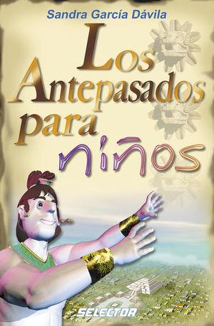ANTEPASADOS PARA NIÑOS, LOS