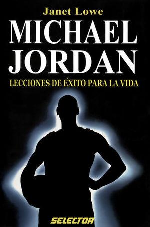 MICHAEL JORDAN LECCIONES DE EXITO PARA LA VIDA