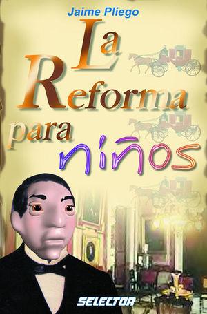 REFORMA PARA NIÑOS, LA