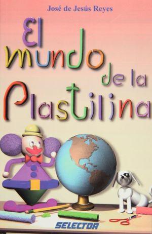 MUNDO DE LA PLASTILINA, EL
