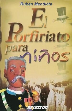 PORFIRIATO PARA NIÑOS, EL