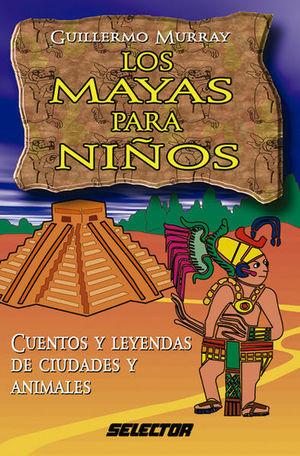 MAYAS PARA NIÑOS, LOS