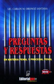 PREGUNTAS Y RESPUESTAS EN MATERIA PENAL Y PROCESAL PENAL