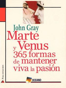 MARTE Y VENUS 365 FORMAS DE MANTENER VIVA LA PASION