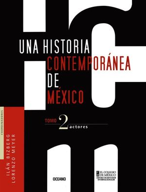 UNA HISTORIA CONTEMPORANEA DE MEXICO. ACTORES / TOMO 2 / PD.