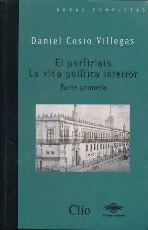 PORFIRIATO LA VIDA POLITICA INTERIOR, EL