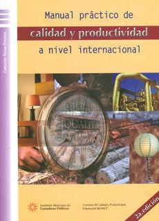 MANUAL PRACTICO DE CALIDAD Y PRODUCTIVIDAD A NIVEL INTERNACIONAL / 2 ED.