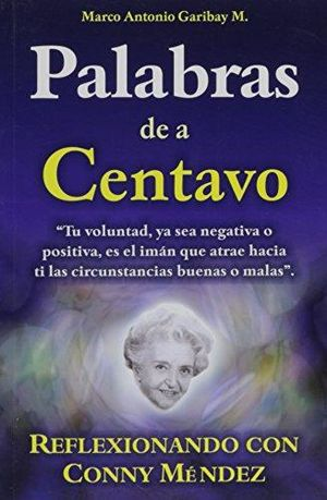 PALABRAS DE A CENTAVO. REFLECIONANDO CON CONNY MENDEZ