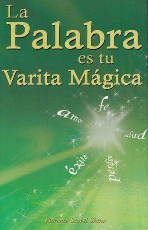 PALABRA ES TU VARITA MAGICA, LA