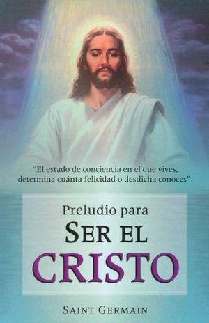 PRELUDIO PARA SER EL CRISTO