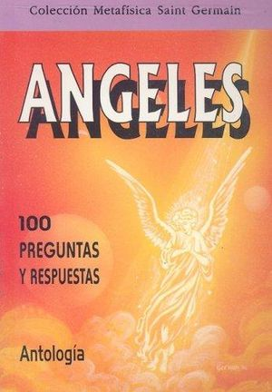 ANGELES 100 PREGUNTAS Y RESPUESTAS. ANTOLOGIA