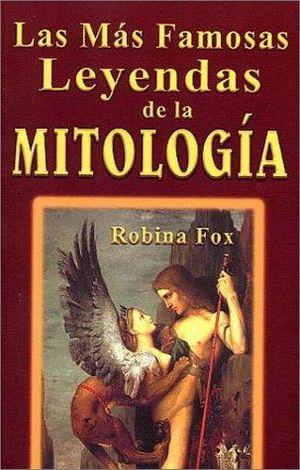 MAS FAMOSAS LEYENDAS DE LA MITOLOGIA, LAS