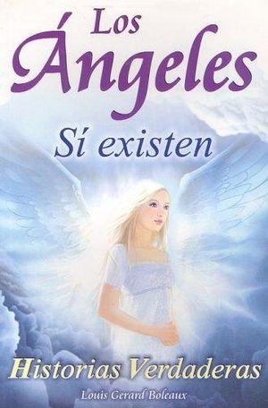 ANGELES SI EXISTEN, LOS. HISTORIAS VERDADERAS