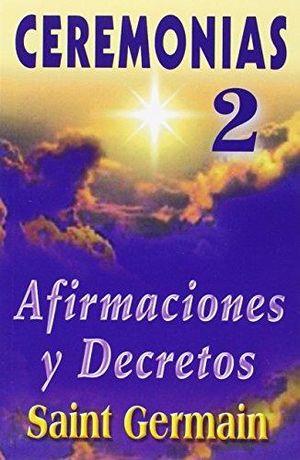 CEREMONIAS 2 AFIRMACIONES Y DECRETOS