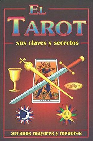 TAROT SUS CLAVES Y SECRETOS, EL
