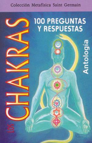 CHAKRAS 100 PREGUNTAS Y RESPUESTAS. ANTOLOGIA