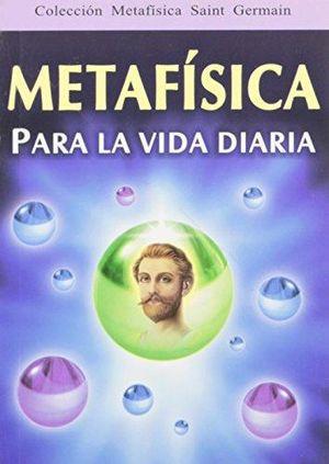 METAFISICA PARA LA VIDA DIARIA. ANTOLOGIA (BOLSILLO)