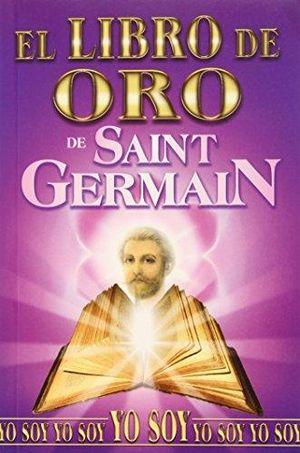 LIBRO DE ORO DE SAINT GERMAIN, EL