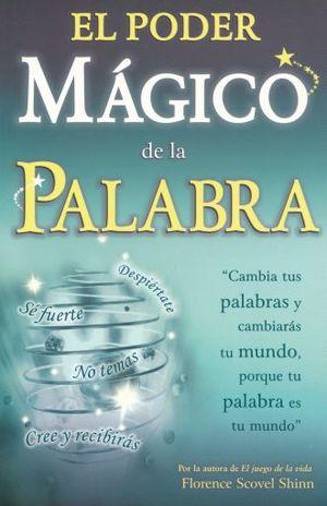 PODER MAGICO DE LA PALABRA, EL