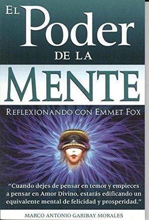 PODER DE LA MENTE, EL / REFLEXIONANDO CON EMMET FOX